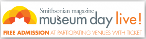 Smithsonian Museum Day Live! Sept 26, 2015