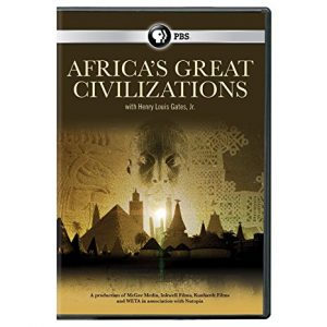 Africa's Great Civilizations by Henry Louis Gates, Jr.